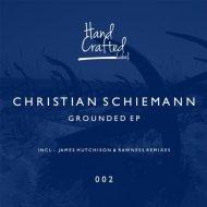Christian Schiemann - Grounded (Original Mix)