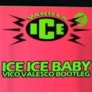 Vico Valesco - Ice ice baby (Vico Valesco's bootleg)
