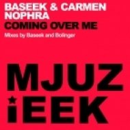 Baseek & Carmen Nophra - Coming Over Me (Bolinger Remix)