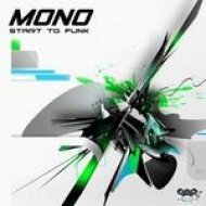 Mono - Start to Funk (Original Mix)
