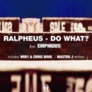 Ralpheus Ft Emphious - Do What (Butt Radio Edit)