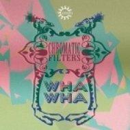 Chromatic Filters - Wha Wha (Dub Mix)