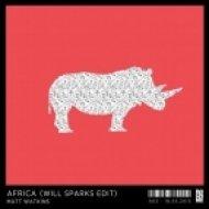 Matt Watkins - Africa (Will Sparks Edit)