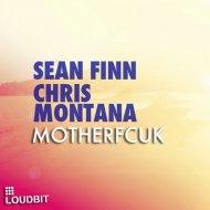 Sean Finn, Chris Montana, Leandro Da Silva - Motherfcuk (Leandro Da Silva Remix)