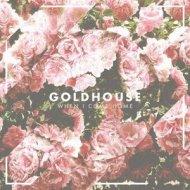 Goldhouse - When I Come Home (Drop City Remix)