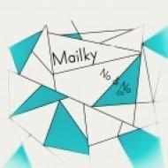 Mailky - No & No (Original Mix)