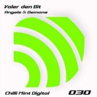 Valer den Bit - Angels & Demons (Original Mix)