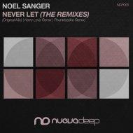 Noel Sanger, Kerry Leva - Never Let (Kerry Leva Remix)