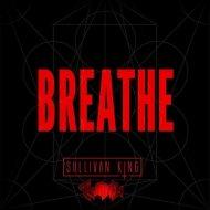 Sullivan King & Twiitch - Breathe (Original mix)