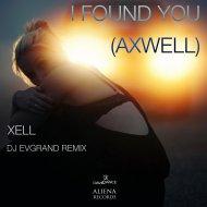 XELL - I Found You (Axwell) (Dj Evgrand Remix)