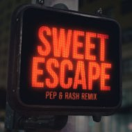 Alesso  - Sweet Escape (Pep & Rash Remix) (Pep & Rash Remix)