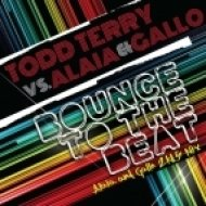 Todd Terry, Alaia & Gallo, Sound Design - Bounce To The Beat (Alaia & Gallo 2k15) (Alaia & Gallo 2k15)