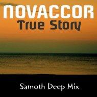Novaccor, Samoth - True Story (Samoth Deep Mix)