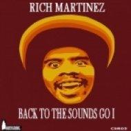 Rich Martinez - Back To The Sounds Go I (Original Mix)