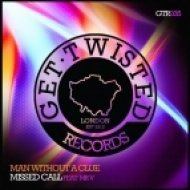 Man Without A Clue feat. Mr. V - Missed Call (Original Mix)