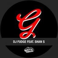 DJ Fudge, Shan S - Keep Your Body Workin (Original Mix)