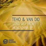 Teho, Van Did - Huacachina (Daniel Zuur Remix)
