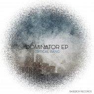 Critical Bang - Dominator (Original Mix)
