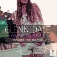 Glenn Dale - I Feel The Love (Extend Edit)