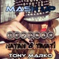 Gregor Salto & Natan feat. Тимати - Дерзкая (Tony Marko Mash-up)