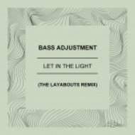 Bass Adjustment - Let In The Light (The Layabouts Remix)