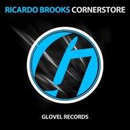 Ricardo Brooks - Cornerstore (Original Mix)