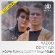 Yazoo - Don\'t Go (DJ Kolya Funk & DJ Dmitriy Raw Remix) (DJ Kolya Funk & DJ Dmitriy Raw Remix)