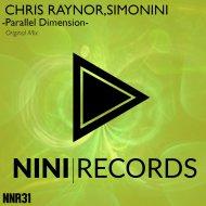 Chris Raynor & Simonini - Parallel Dimension (Original mix)