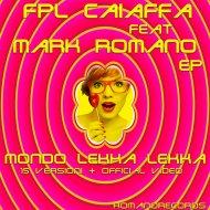 FPL Caiaffa - Mondo LekKa LekKa (feat. Mark Romano) (House Mix)
