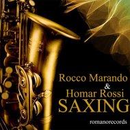 Rocco Marando & Homar Rossi - Saxing (Original mix)
