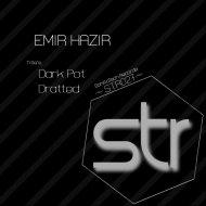 Emir Hazir - Dratted (Original Mix)