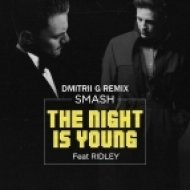 Smash feat. Ridley - The Night Is Young (Dmitrii G Remix)