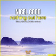 Nigel Good - Nothing Out Here (Silence Groove Remix)