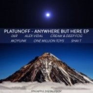 Platunoff - Anywhere But Here (One Million Toys Remix)