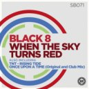 Black 8 - When the Sky Turns Red (Original mix)
