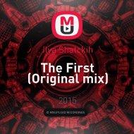 Ilya Shatckih - The First (Original mix)