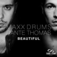 Maxx Drums, Thomas Godel feat. Dante Thomas - Beautiful (Thomas Godel Remix)