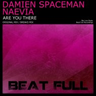 Damien Spaceman & Naevia - Are You There (Original Mix)