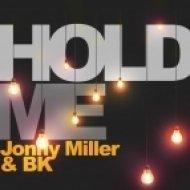 Jonny Miller & Bk - Hold Me (Jonny\'s Dream Dub)