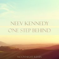 Neev Kennedy - One Step Behind (Moonnight remix)