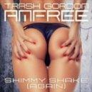 Amfree, Trash Gordon - Shimmy Shake (Again) (Extended)