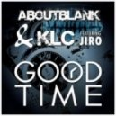 Aboutblank & KLC Feat. Jiro - Good Time (Club Mix)