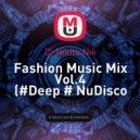 Dj Nikita Nik - Fashion Music Mix Vol.4 (#Deep # NuDisco #Club) (.)