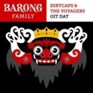 Dirtcaps & The Voyagers  - Git Dat (Original mix)