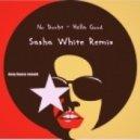 No Doubt - Hella Good (Sasha White Remix)