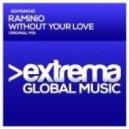 Raminio - Without Your Love (Original Mix)