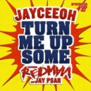 Jayceeoh - Turn Me Up Some (feat Redman & Jay Psar)