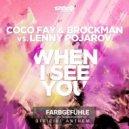 Coco Fay, Brockman, Lenny Pojarov, BK Duke - When I See You (BK Duke Remix)