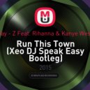 Jay - Z Feat. Rihanna & Kanye West - Run This Town (Xeo DJ Speak Easy Bootleg)