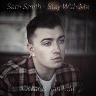 Sam Smith - Stay With Me (Oskar & Karl Edit)